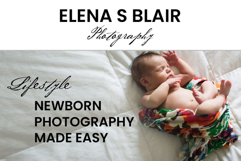 elena-blair-lifestyle-newborn-photography-made-easy